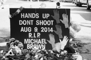 #BlackLivesMatter, Hands Up Don't Shoot, Standing with Ferguson