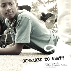Cover of Compared to What? A publication of Solid Ground's Sand Point Young Artist Workshop